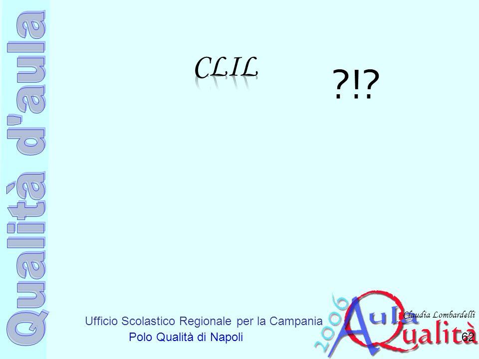 Ufficio Scolastico Regionale per la Campania Polo Qualità di Napoli Claudia Lombardelli 62 ?!?