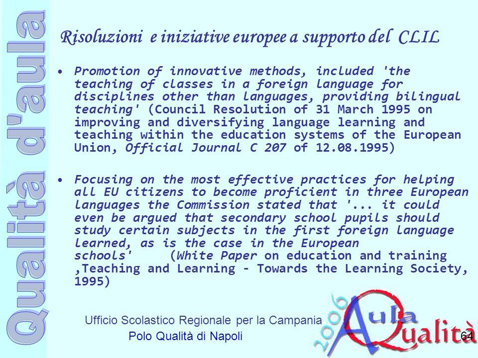 Ufficio Scolastico Regionale per la Campania Polo Qualità di Napoli Risoluzioni e iniziative europee a supporto del CLIL Promotion of innovative metho