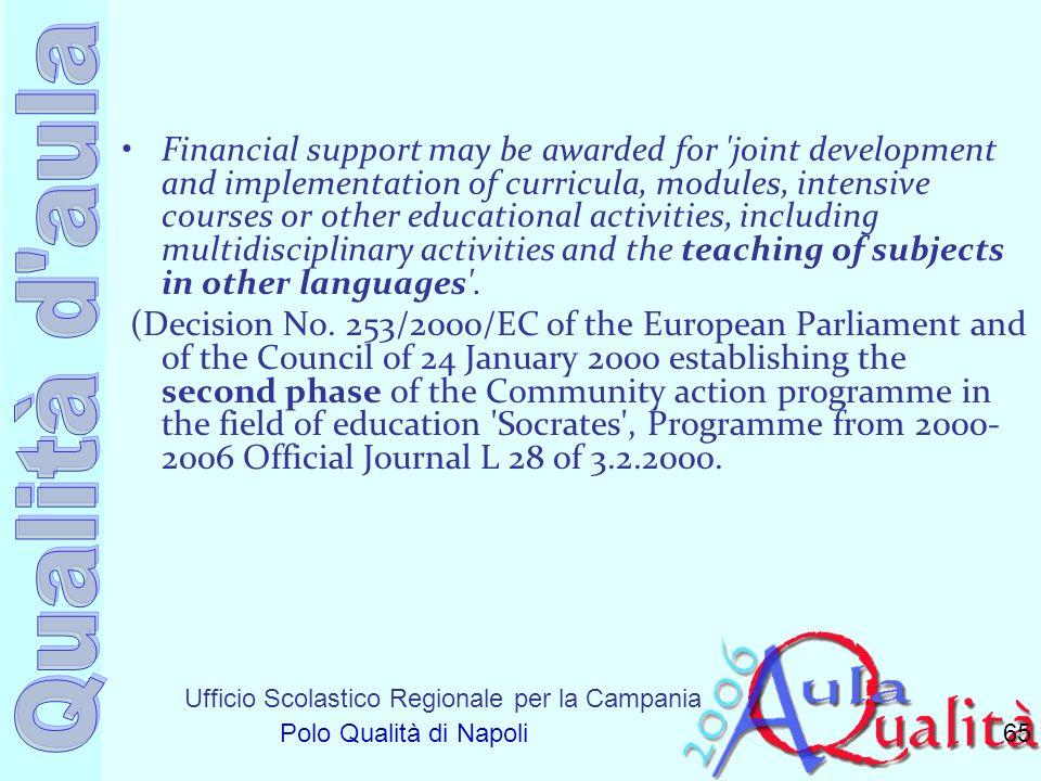 Ufficio Scolastico Regionale per la Campania Polo Qualità di Napoli Financial support may be awarded for 'joint development and implementation of curr