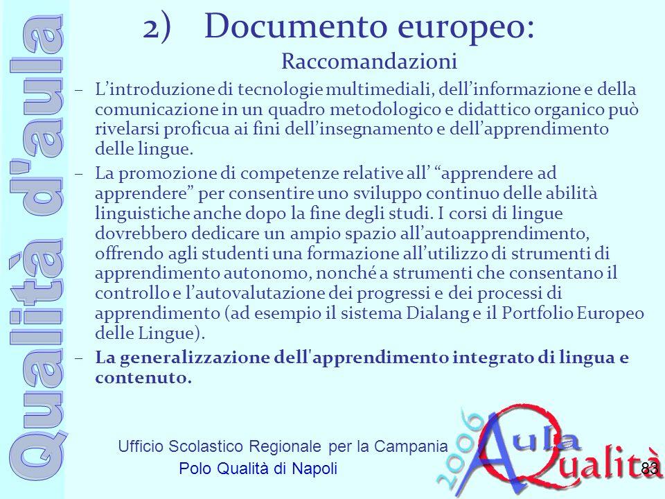 Ufficio Scolastico Regionale per la Campania Polo Qualità di Napoli 2)Documento europeo: Raccomandazioni –Lintroduzione di tecnologie multimediali, de