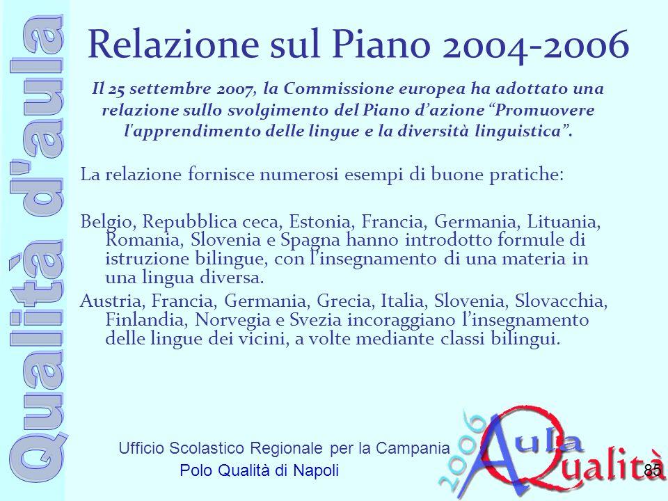 Ufficio Scolastico Regionale per la Campania Polo Qualità di Napoli Relazione sul Piano 2004-2006 Il 25 settembre 2007, la Commissione europea ha adot