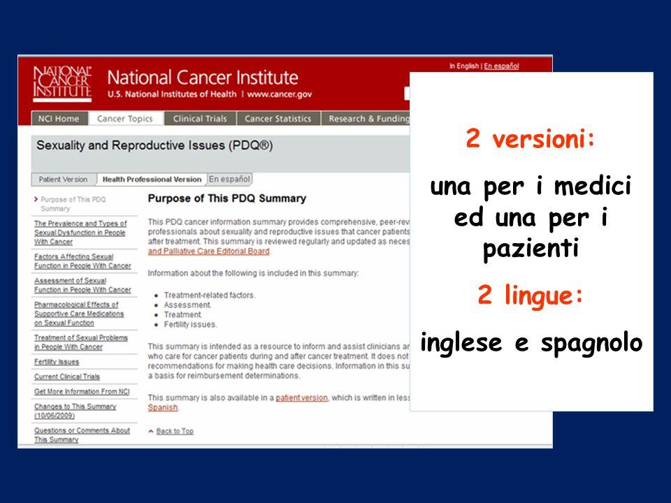 2 versioni: una per i medici ed una per i pazienti 2 lingue: inglese e spagnolo