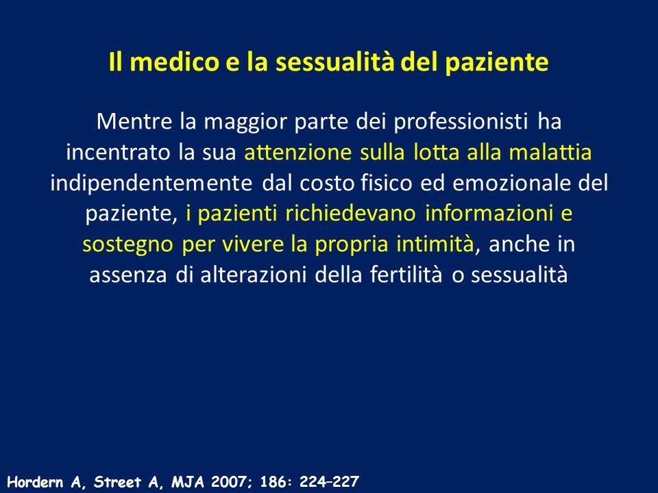 Il medico e la sessualità del paziente Mentre la maggior parte dei professionisti ha incentrato la sua attenzione sulla lotta alla malattia indipenden