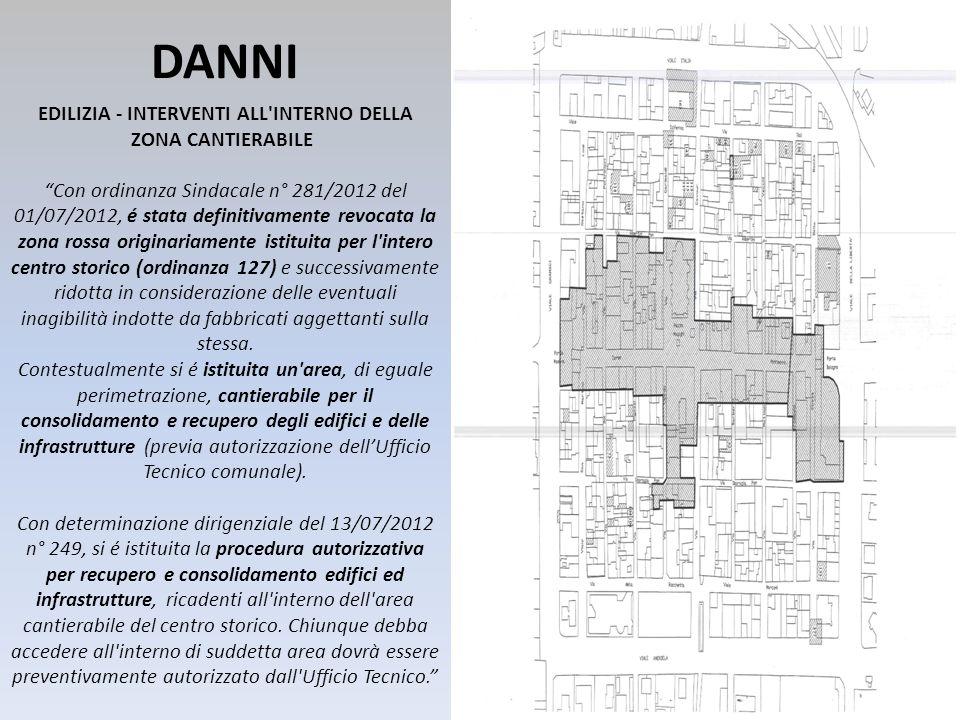 DANNI EDILIZIA - INTERVENTI ALL'INTERNO DELLA ZONA CANTIERABILE Con ordinanza Sindacale n° 281/2012 del 01/07/2012, é stata definitivamente revocata l