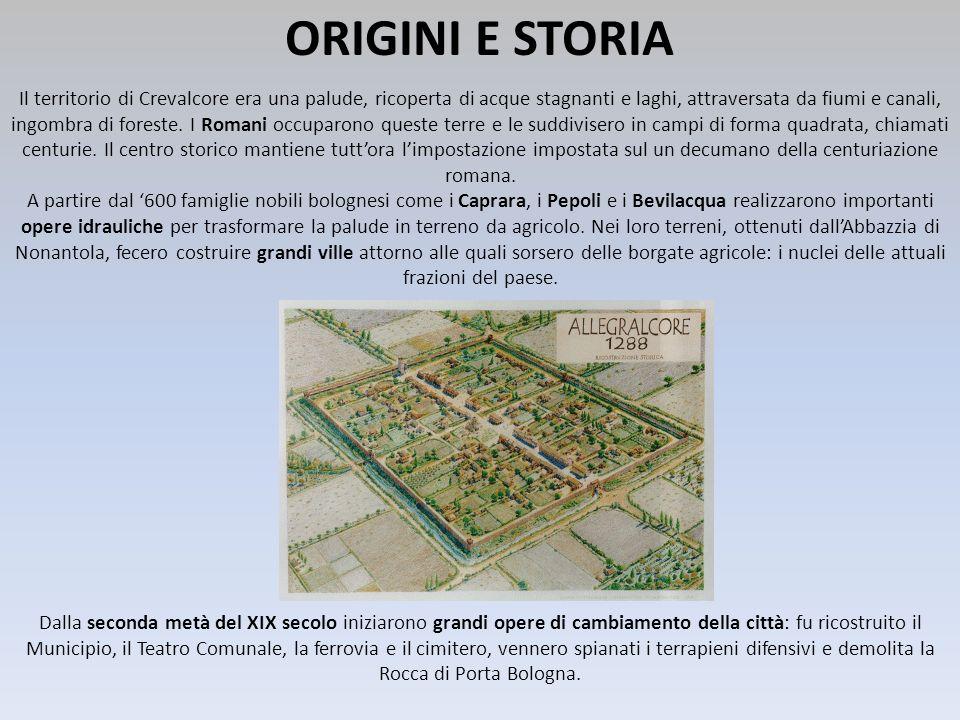 ORIGINI E STORIA Il territorio di Crevalcore era una palude, ricoperta di acque stagnanti e laghi, attraversata da fiumi e canali, ingombra di foreste