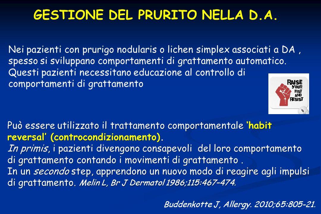 GESTIONE DEL PRURITO NELLA D.A. Buddenkotte J, Allergy. 2010;65:805-21. Nei pazienti con prurigo nodularis o lichen simplex associati a DA, spesso si