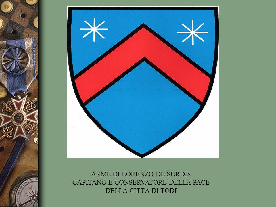 ARME DI LORENZO DE SURDIS CAPITANO E CONSERVATORE DELLA PACE DELLA CITTÀ DI TODI
