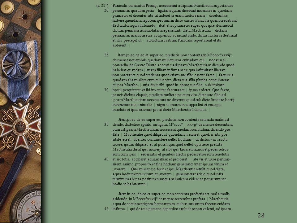 (f. 22 v ) Panicalis comitatus Perusij, accesserint ad ipsam Mactheutiam portantes 20 pennam in quadam petia | ligatam quam dicebant inuenisse in quod