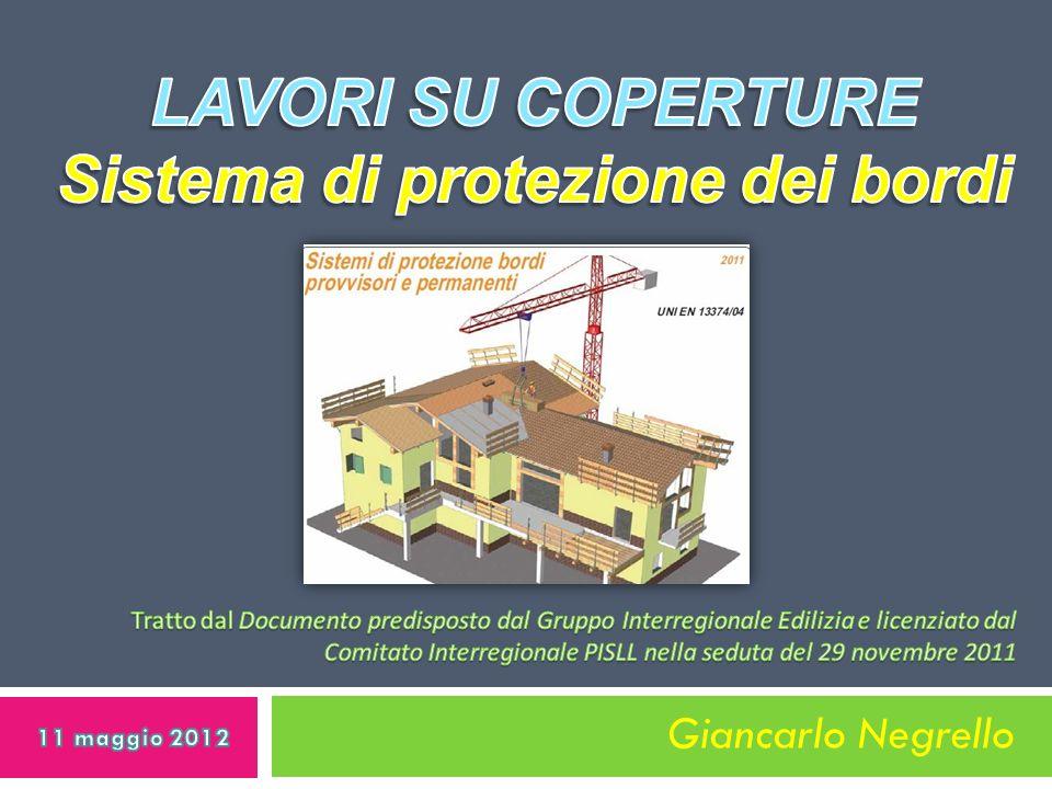 La classificazione, requisiti e metodi di prova Giancarlo Negrello 12 Sistema di protezione dei bordi