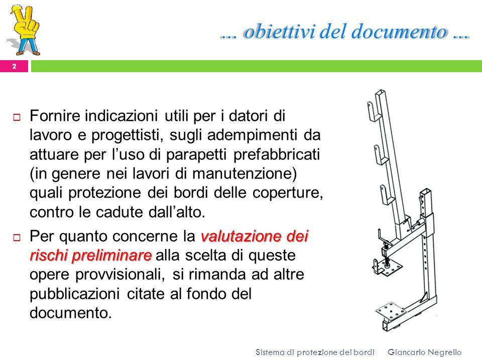 … obiettivi del documento … Fornire indicazioni utili per i datori di lavoro e progettisti, sugli adempimenti da attuare per luso di parapetti prefabb