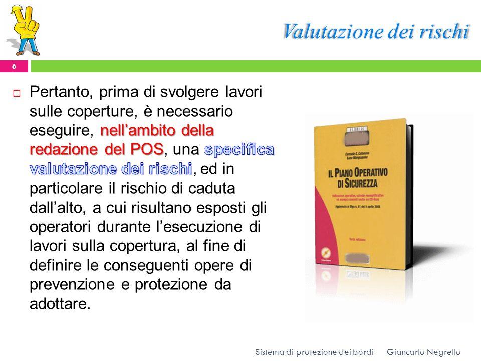Valutazione dei rischi Giancarlo Negrello 6 Sistema di protezione dei bordi