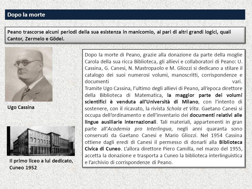 Dopo la morte di Peano, grazie alla donazione da parte della moglie Carola della sua ricca Biblioteca, gli allievi e collaboratori di Peano: U. Cassin