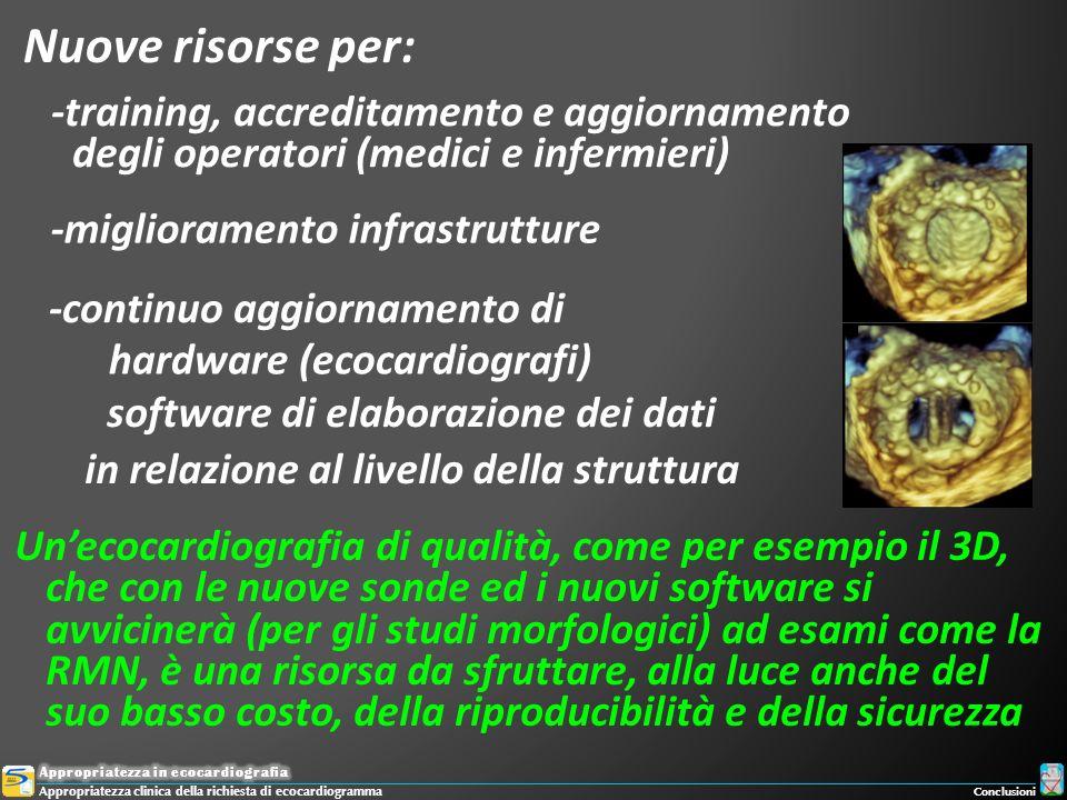 -training, accreditamento e aggiornamento degli operatori (medici e infermieri) Unecocardiografia di qualità, come per esempio il 3D, che con le nuove