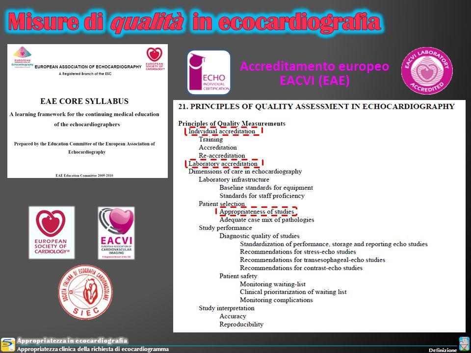 Appropriatezza clinica della richiesta di ecocardiogramma Accreditamento europeo EACVI (EAE) Definizione