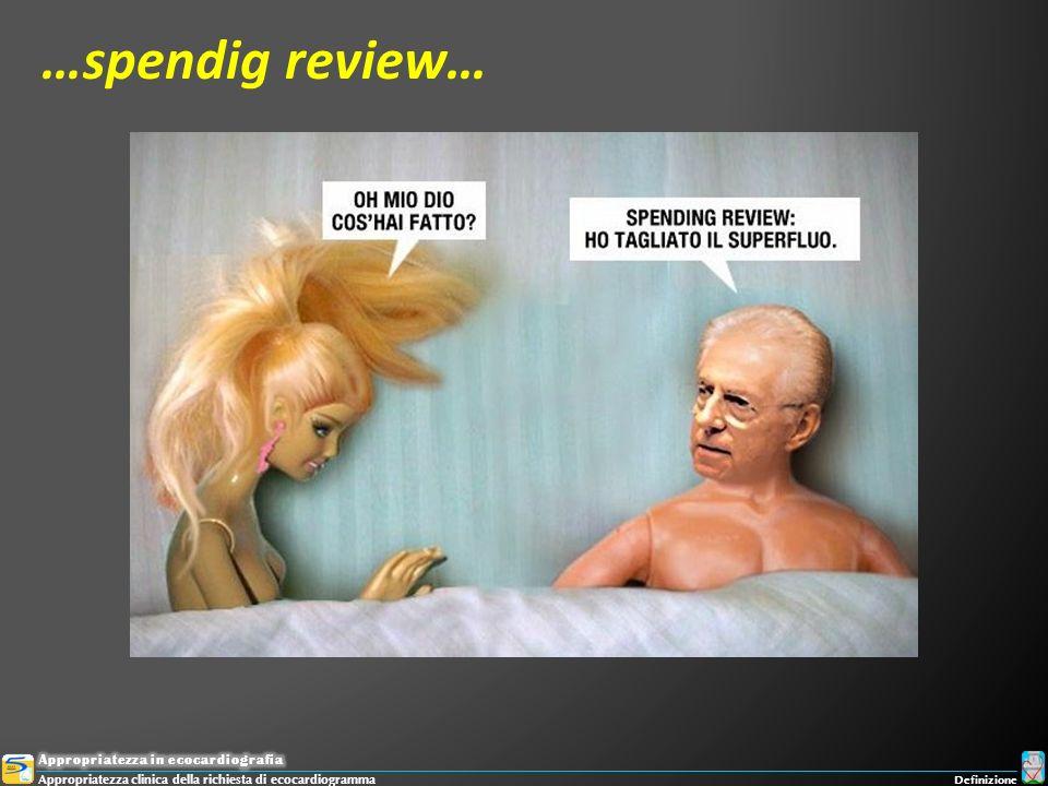…spendig review… Appropriatezza clinica della richiesta di ecocardiogramma Definizione