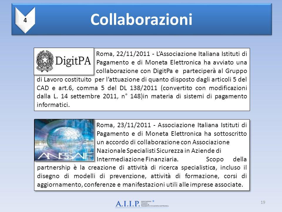19 Collaborazioni Roma, 22/11/2011 - LAssociazione Italiana Istituti di Pagamento e di Moneta Elettronica ha avviato una collaborazione con DigitPa e