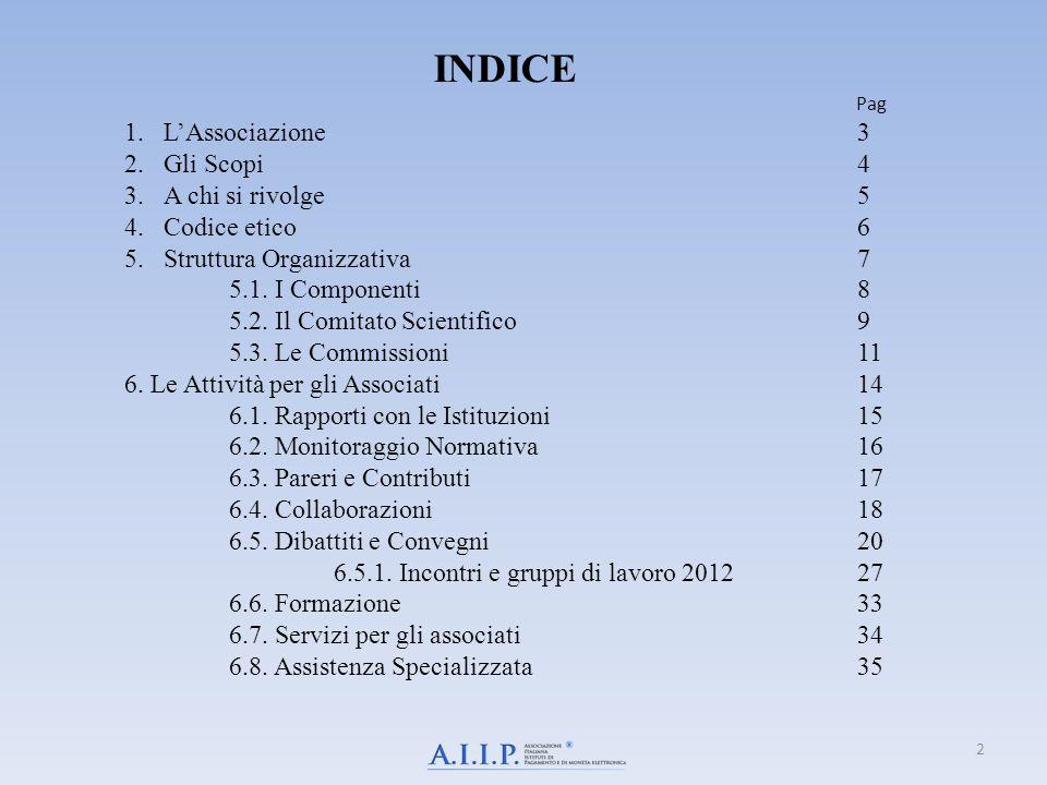2 INDICE Pag 1.LAssociazione3 2.Gli Scopi4 3.A chi si rivolge5 4.Codice etico6 5.Struttura Organizzativa7 5.1. I Componenti8 5.2. Il Comitato Scientif