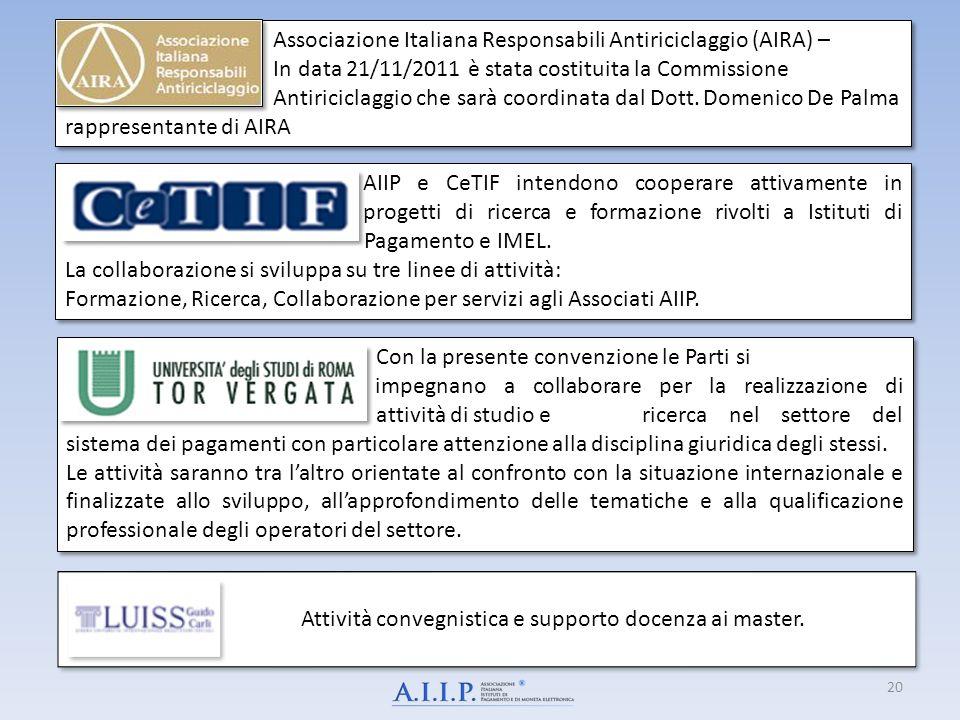 20 AIIP e CeTIF intendono cooperare attivamente in progetti di ricerca e formazione rivolti a Istituti di Pagamento e IMEL. La collaborazione si svilu