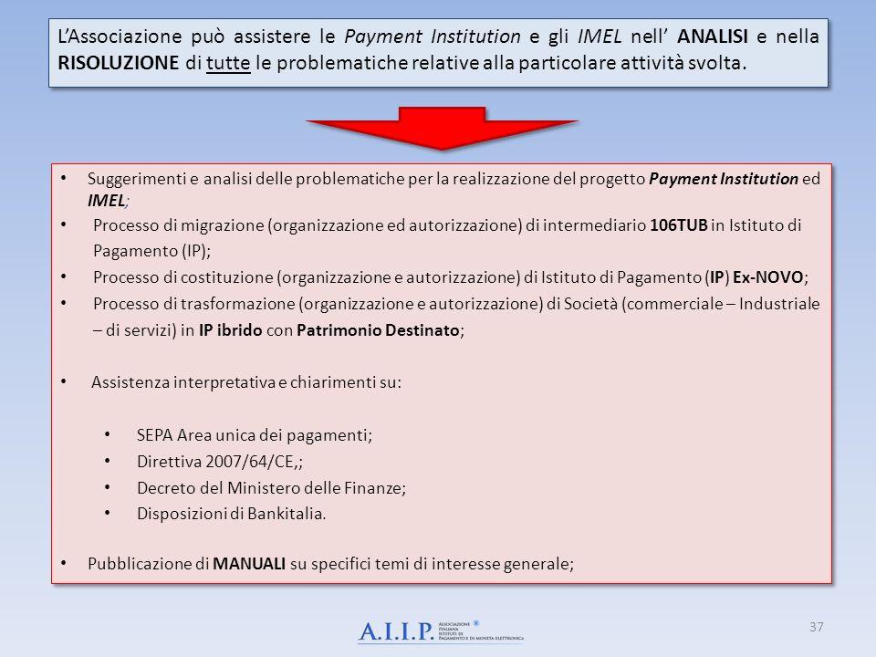 Suggerimenti e analisi delle problematiche per la realizzazione del progetto Payment Institution ed IMEL; Processo di migrazione (organizzazione ed au