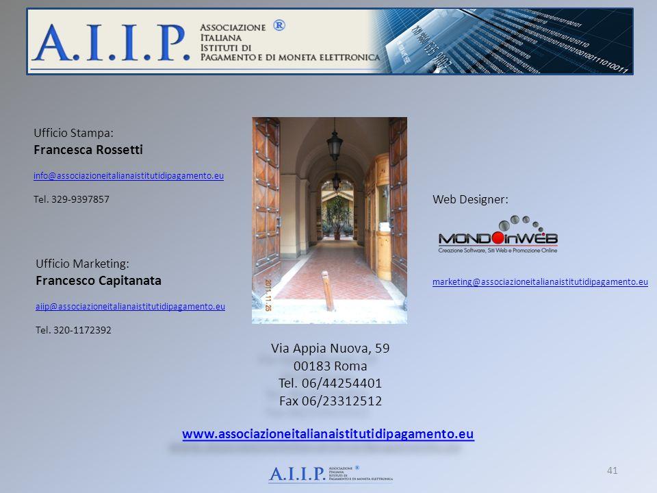 www.associazioneitalianaistitutidipagamento.eu www.associazioneitalianaistitutidipagamento.eu 41 Via Appia Nuova, 59 00183 Roma Tel. 06/44254401 Fax 0