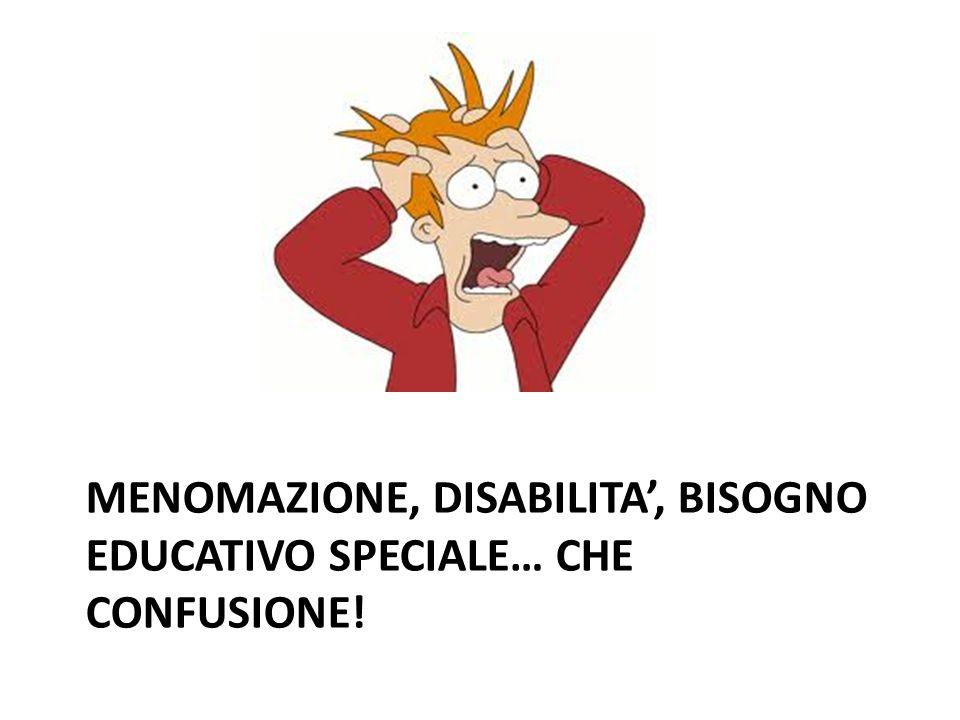 MENOMAZIONE, DISABILITA, BISOGNO EDUCATIVO SPECIALE… CHE CONFUSIONE!