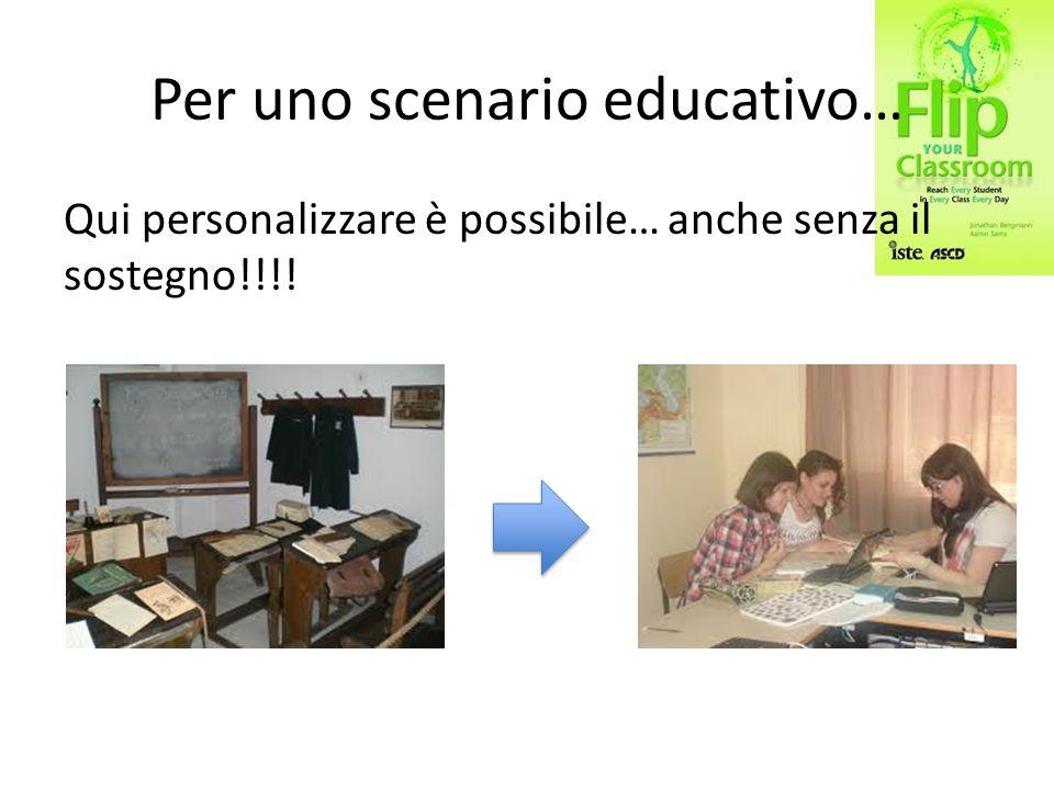 Per uno scenario educativo… Qui personalizzare è possibile… anche senza il sostegno!!!!
