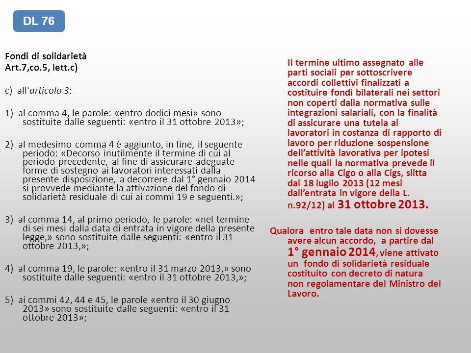 Fondi di solidarietà Art.7,co.5, lett.c) c) all'articolo 3: 1) al comma 4, le parole: «entro dodici mesi» sono sostituite dalle seguenti: «entro il 31