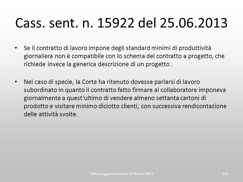 Cass. sent. n. 15922 del 25.06.2013 Se il contratto di lavoro impone degli standard minimi di produttività giornaliera non è compatibile con lo schema