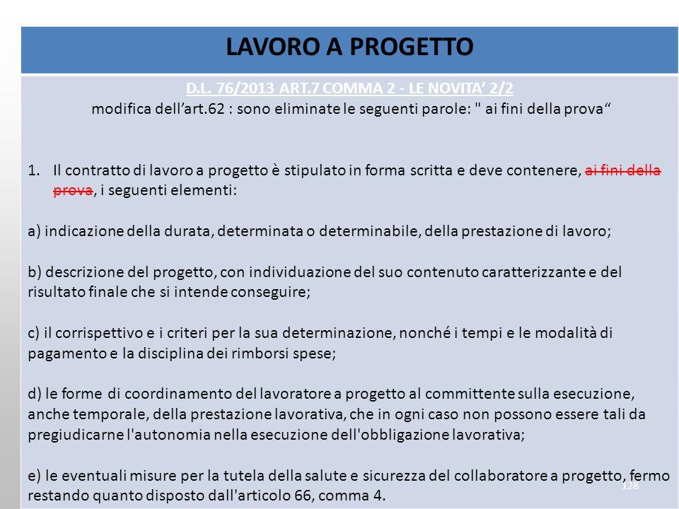 LAVORO A PROGETTO D.L. 76/2013 ART.7 COMMA 2 - LE NOVITA 2/2 modifica dellart.62 : sono eliminate le seguenti parole:
