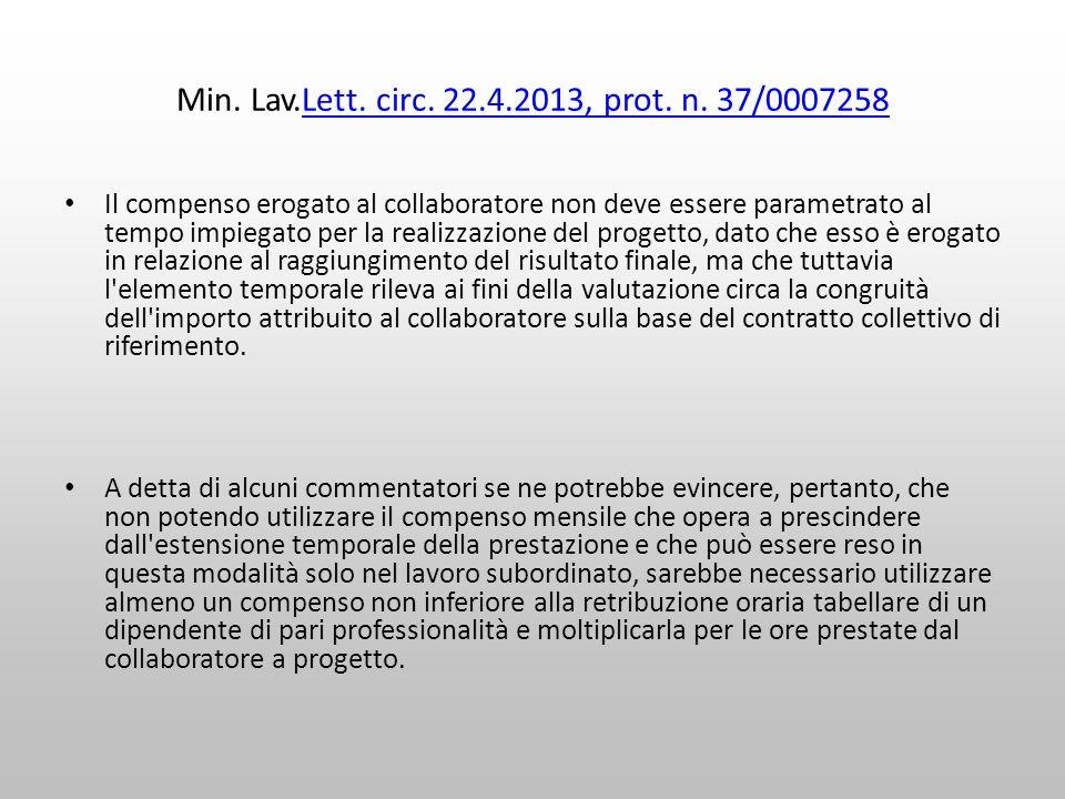 Min. Lav.Lett. circ. 22.4.2013, prot. n. 37/0007258Lett. circ. 22.4.2013, prot. n. 37/0007258 Il compenso erogato al collaboratore non deve essere par