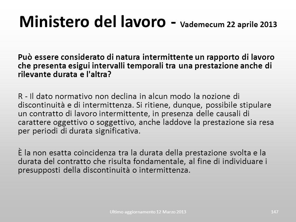 Ultimo aggiornamento 12 Marzo 2013147 Ministero del lavoro - Vademecum 22 aprile 2013 Può essere considerato di natura intermittente un rapporto di la