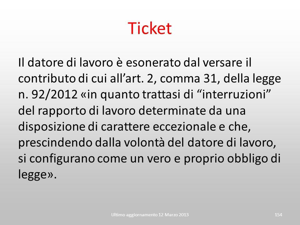 Ticket Il datore di lavoro è esonerato dal versare il contributo di cui allart. 2, comma 31, della legge n. 92/2012 «in quanto trattasi di interruzion