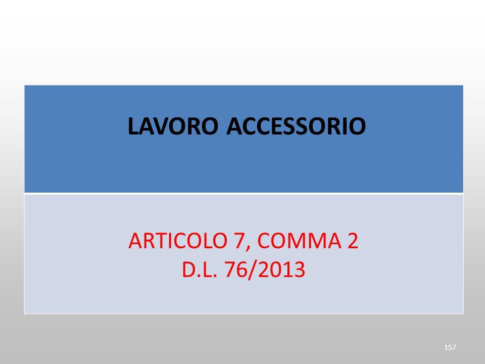 LAVORO ACCESSORIO ARTICOLO 7, COMMA 2 D.L. 76/2013 157