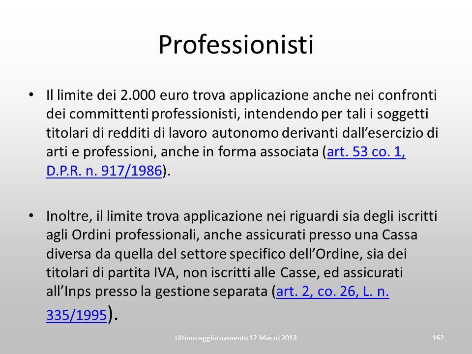 Professionisti Il limite dei 2.000 euro trova applicazione anche nei confronti dei committenti professionisti, intendendo per tali i soggetti titolari