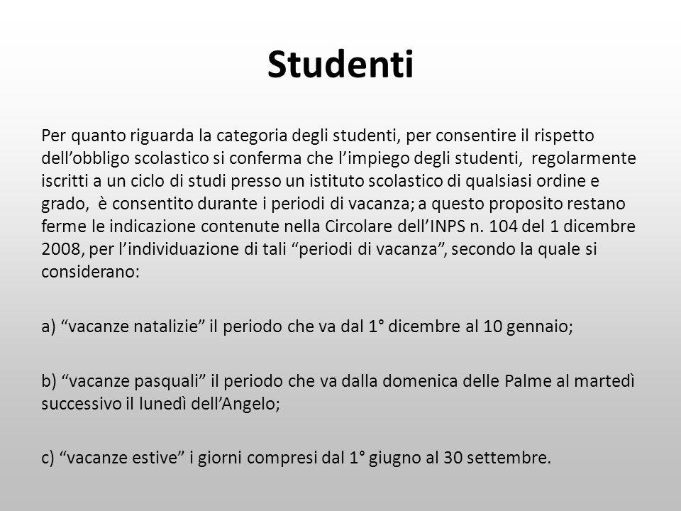 Studenti Per quanto riguarda la categoria degli studenti, per consentire il rispetto dellobbligo scolastico si conferma che limpiego degli studenti, r