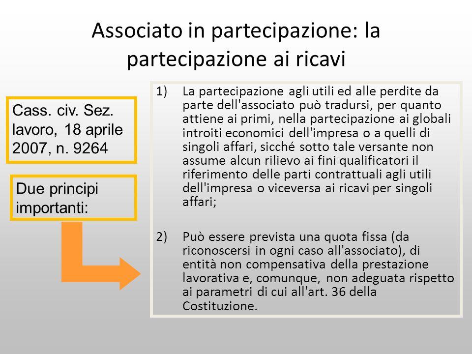 Associato in partecipazione: la partecipazione ai ricavi 1)La partecipazione agli utili ed alle perdite da parte dell'associato può tradursi, per quan