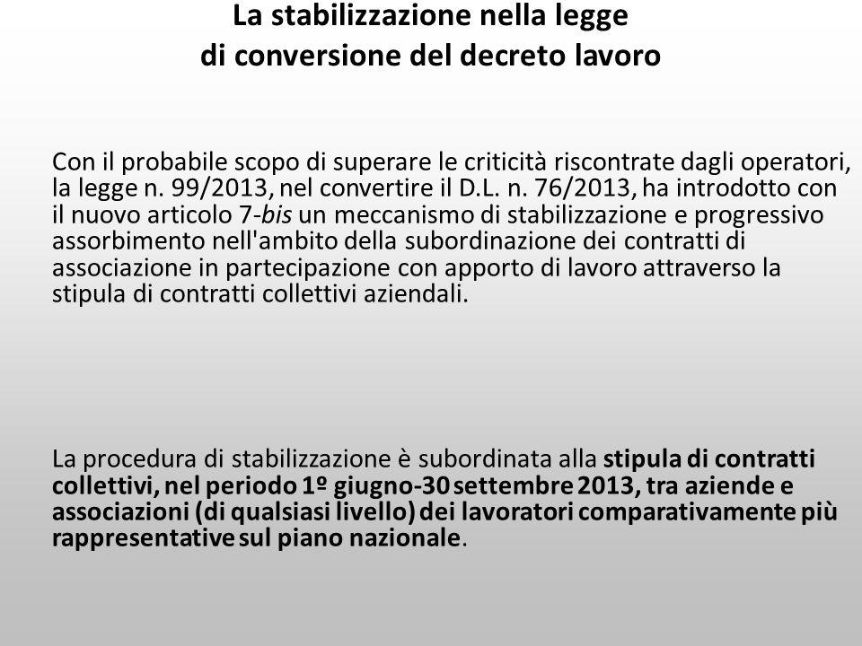 La stabilizzazione nella legge di conversione del decreto lavoro Con il probabile scopo di superare le criticità riscontrate dagli operatori, la legge