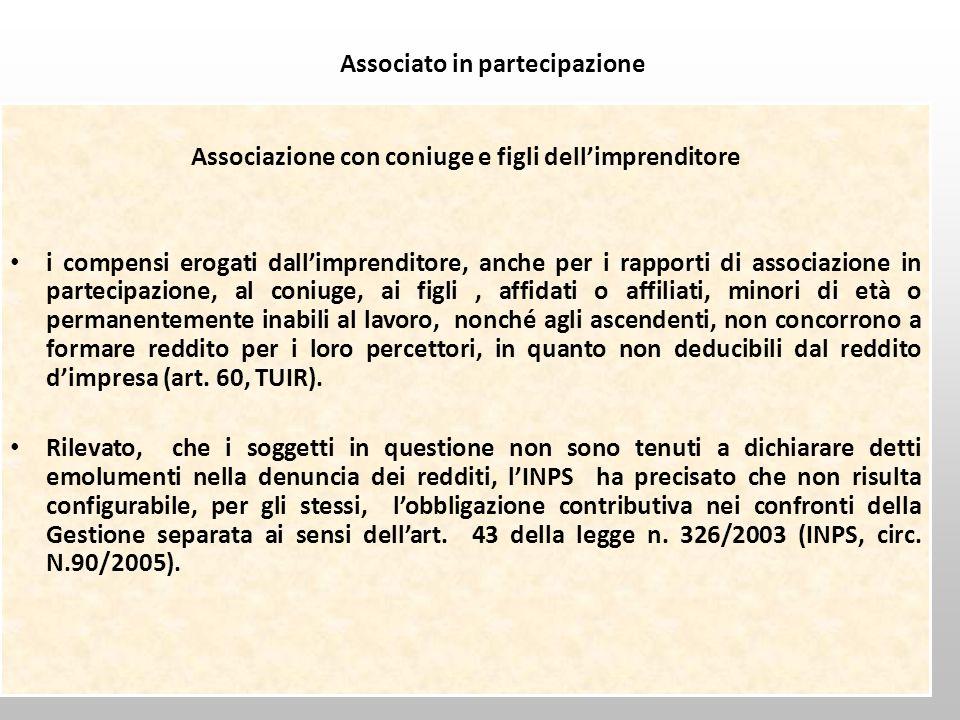 Ultimo aggiornamento 17 settembre 2012189 Associato in partecipazione Associazione con coniuge e figli dellimprenditore i compensi erogati dallimprend