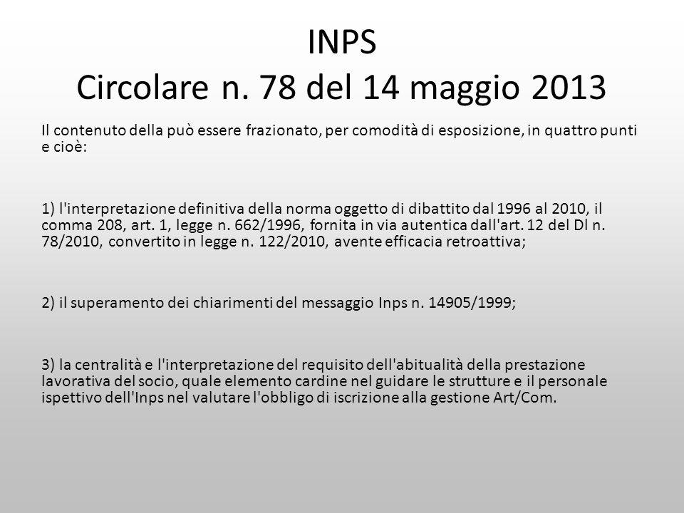 INPS Circolare n. 78 del 14 maggio 2013 Il contenuto della può essere frazionato, per comodità di esposizione, in quattro punti e cioè: 1) l'interpret