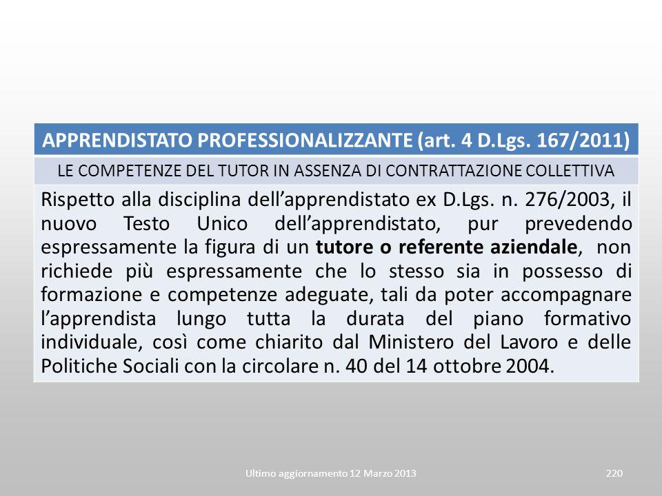 APPRENDISTATO PROFESSIONALIZZANTE (art. 4 D.Lgs. 167/2011) LE COMPETENZE DEL TUTOR IN ASSENZA DI CONTRATTAZIONE COLLETTIVA Rispetto alla disciplina de