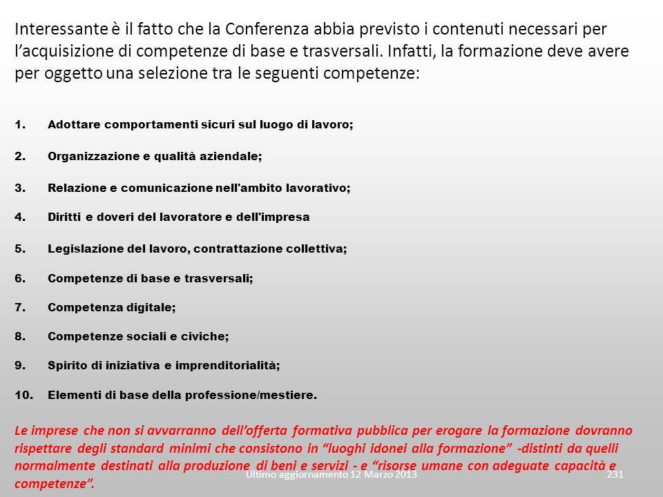 Interessante è il fatto che la Conferenza abbia previsto i contenuti necessari per lacquisizione di competenze di base e trasversali. Infatti, la form