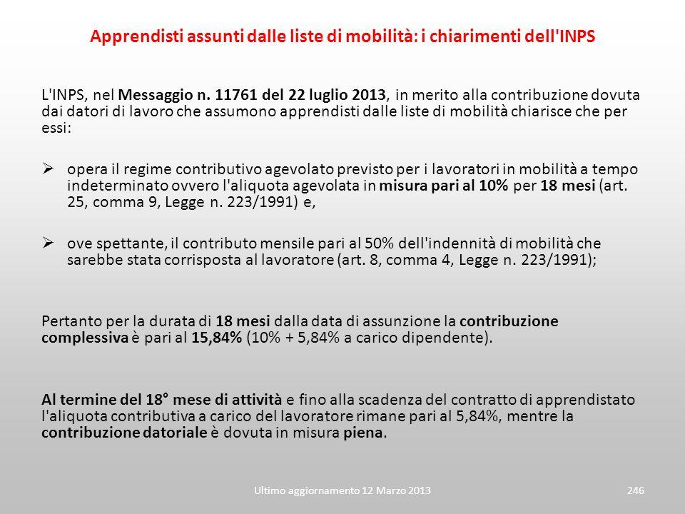 Ultimo aggiornamento 12 Marzo 2013246 Apprendisti assunti dalle liste di mobilità: i chiarimenti dell'INPS L'INPS, nel Messaggio n. 11761 del 22 lugli
