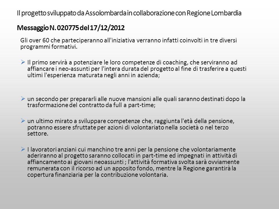 Il progetto sviluppato da Assolombarda in collaborazione con Regione Lombardia Messaggio N. 020775 del 17/12/2012 Gli over 60 che parteciperanno all'i