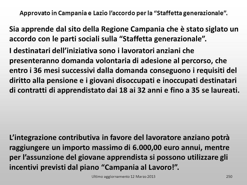 Ultimo aggiornamento 12 Marzo 2013250 Approvato in Campania e Lazio laccordo per la Staffetta generazionale. Sia apprende dal sito della Regione Campa