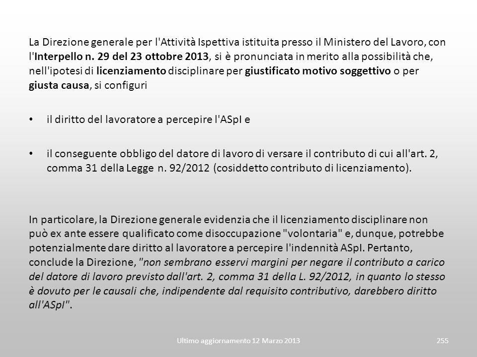 La Direzione generale per l'Attività Ispettiva istituita presso il Ministero del Lavoro, con l'Interpello n. 29 del 23 ottobre 2013, si è pronunciata