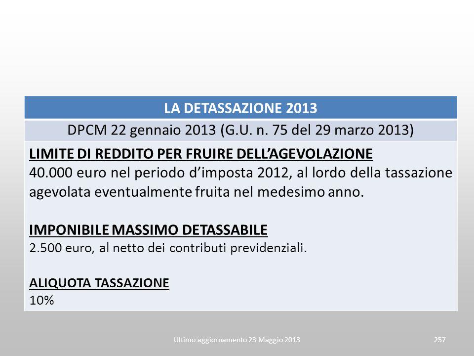 LA DETASSAZIONE 2013 DPCM 22 gennaio 2013 (G.U. n. 75 del 29 marzo 2013) LIMITE DI REDDITO PER FRUIRE DELLAGEVOLAZIONE 40.000 euro nel periodo dimpost