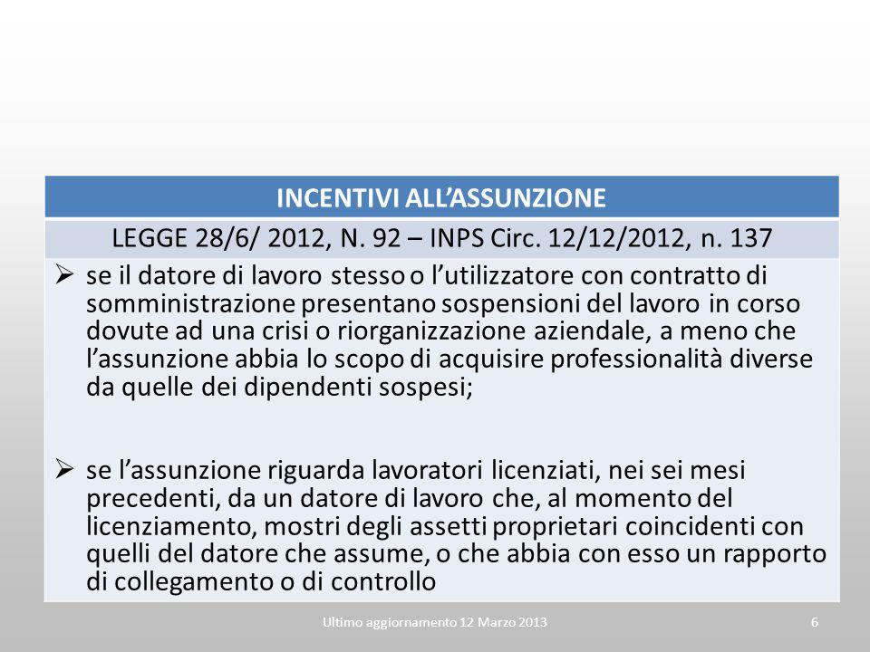 INCENTIVI ALLASSUNZIONE LEGGE 28/6/ 2012, N. 92 – INPS Circ. 12/12/2012, n. 137 se il datore di lavoro stesso o lutilizzatore con contratto di sommini