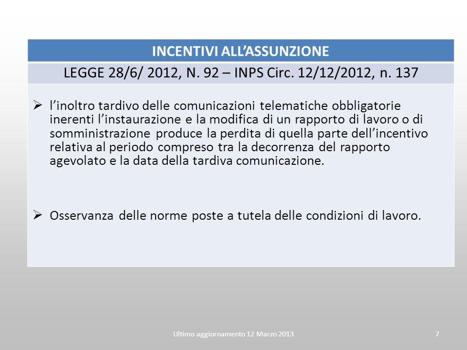 INCENTIVI ALLASSUNZIONE LEGGE 28/6/ 2012, N. 92 – INPS Circ. 12/12/2012, n. 137 linoltro tardivo delle comunicazioni telematiche obbligatorie inerenti