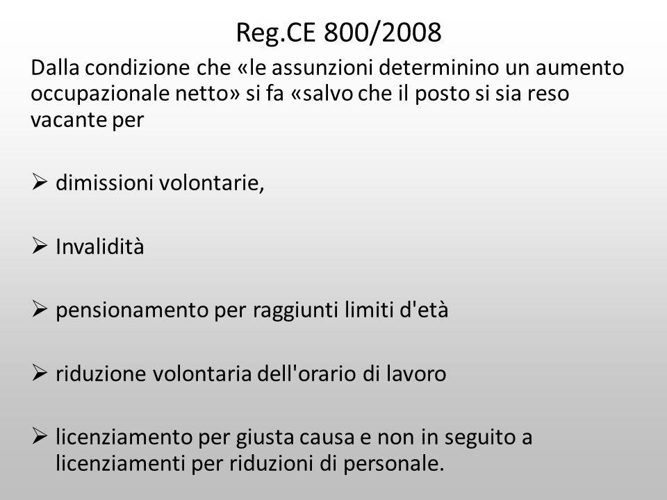 Reg.CE 800/2008 Dalla condizione che «le assunzioni determinino un aumento occupazionale netto» si fa «salvo che il posto si sia reso vacante per dimi