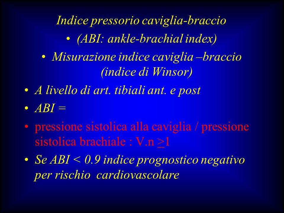 Indice pressorio caviglia-braccio (ABI: ankle-brachial index) Misurazione indice caviglia –braccio (indice di Winsor) A livello di art. tibiali ant. e
